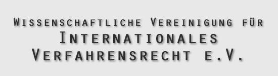 Wissenschaftliche Vereinigung für Internationales Verfahrensrecht